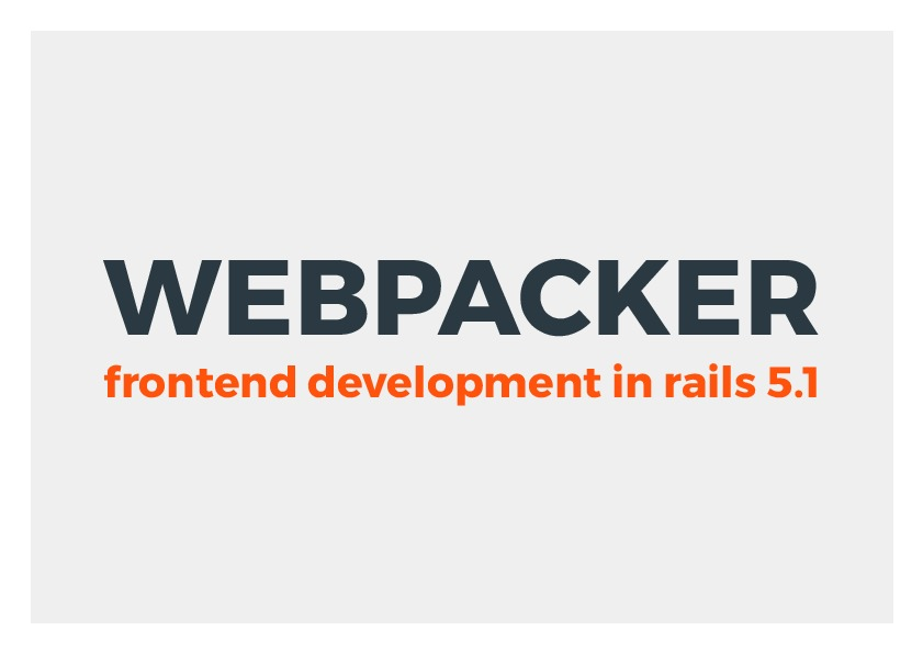 Webpacker - Frontend Development with Rails 5.1