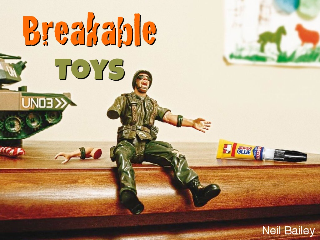 Breakable Toys