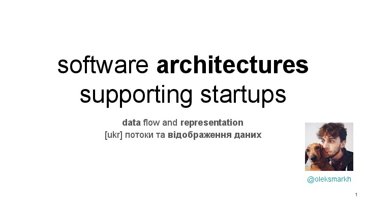 Software architectures supporting startups
