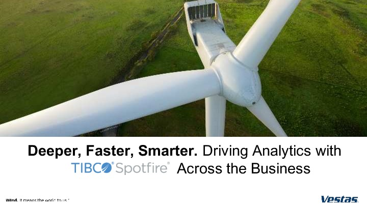 TIBCO 60631 Vestas Tibco Now, driving analytics across the business