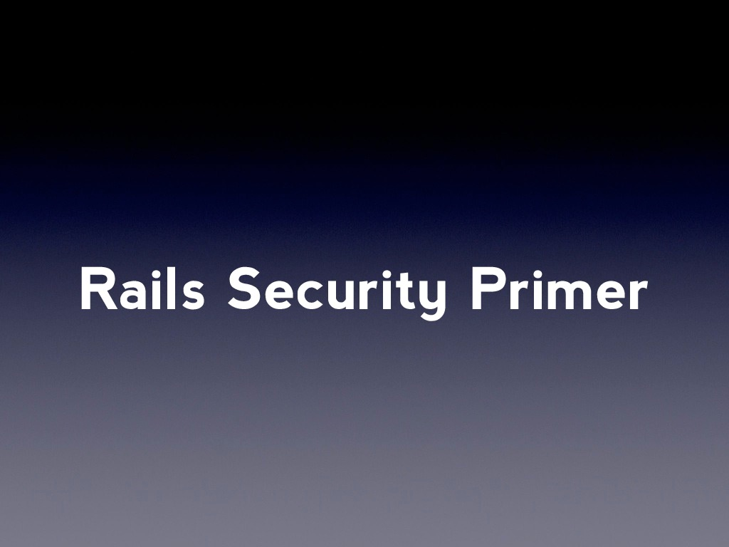 Rails Security Primer