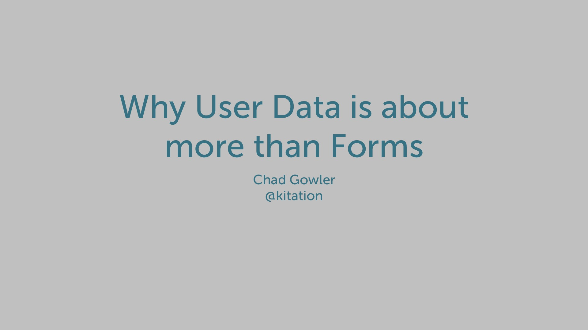 Why user data is about more than forms - NDC London 2017