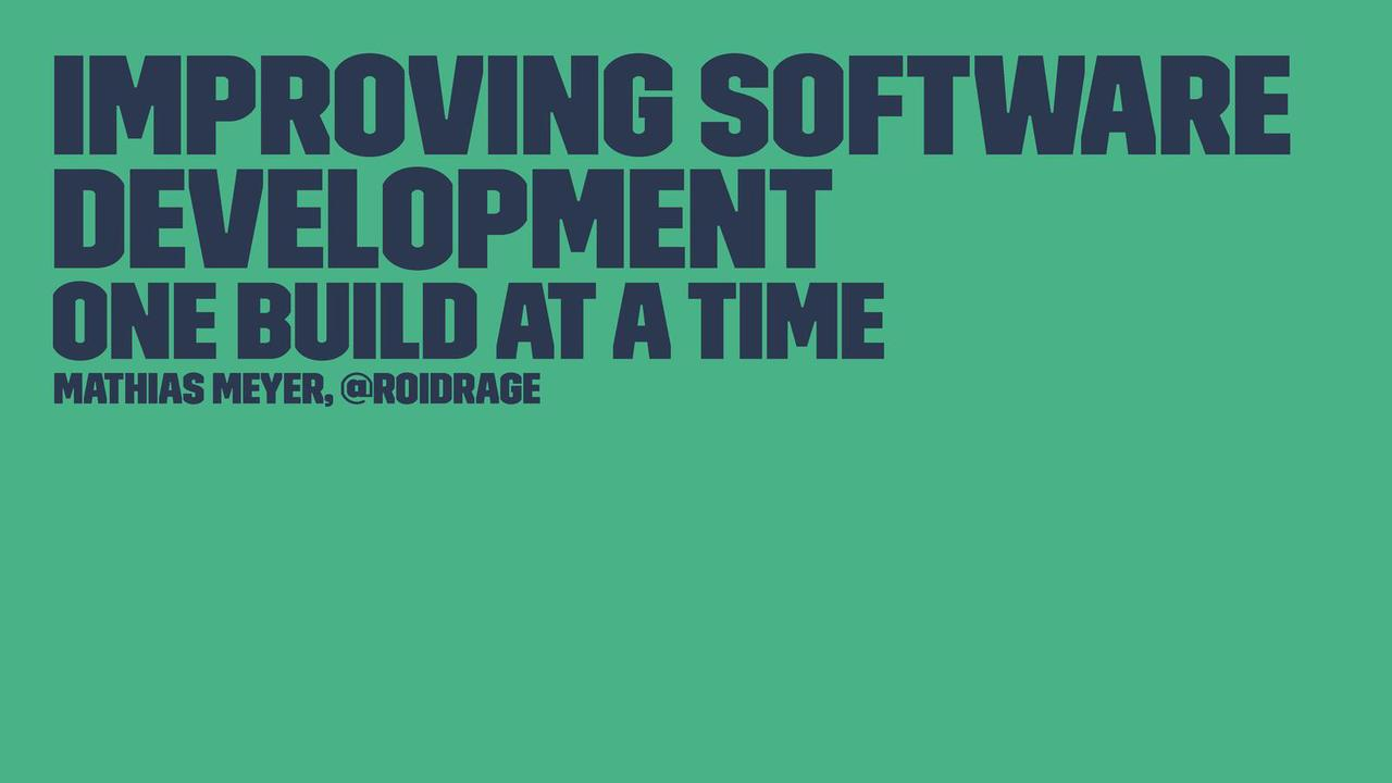 Improving Software Development One Build At A Time