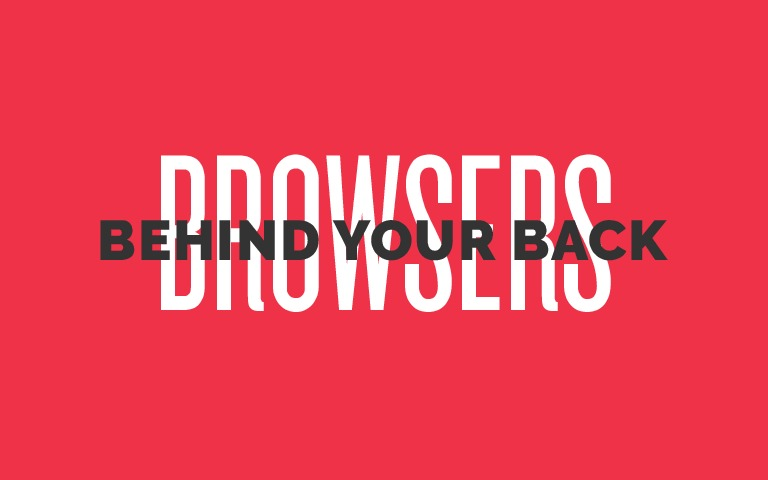 Browsers behind your back at JSDay