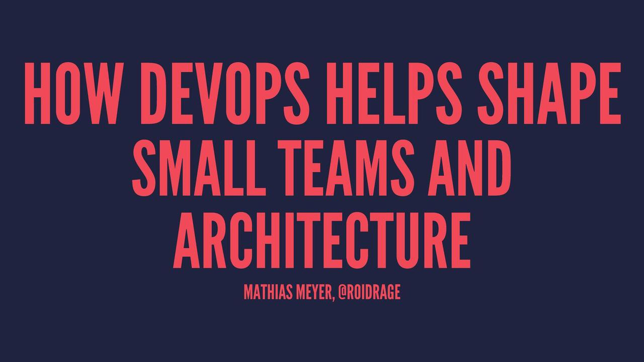 How DevOps Helps Shape Small Teams and Architecture
