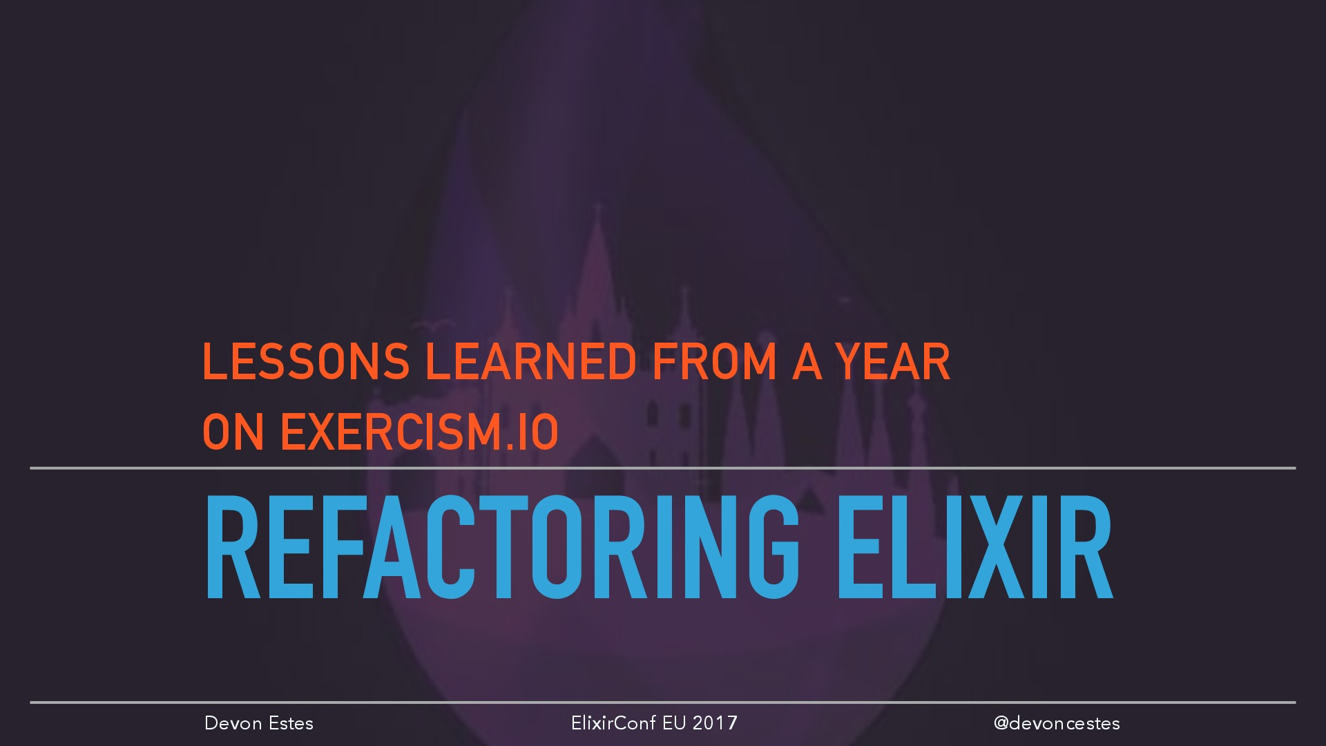 Refactoring Elixir - Lessons Learned from a Year on exercism.io