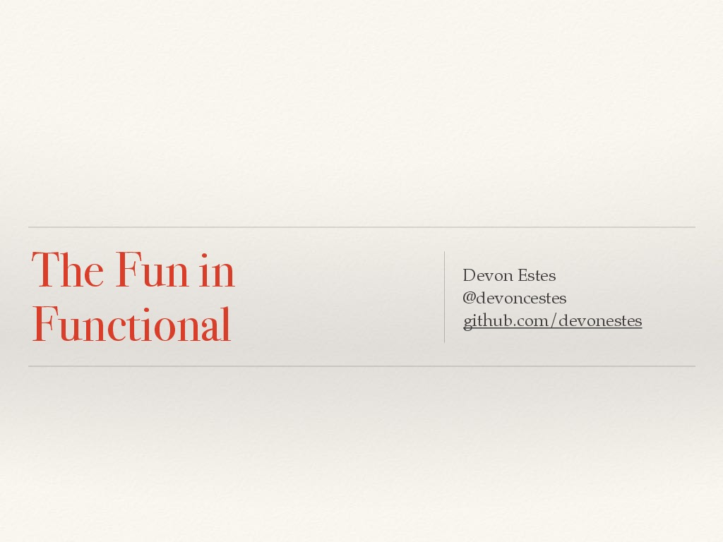 The Fun in Functional
