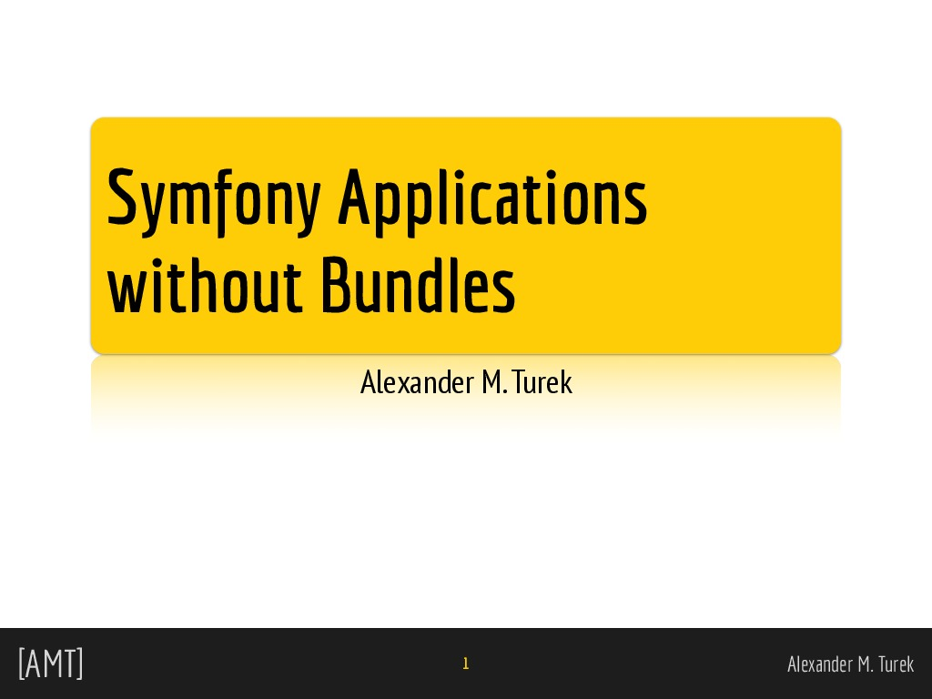 Symfony Applications without Bundles