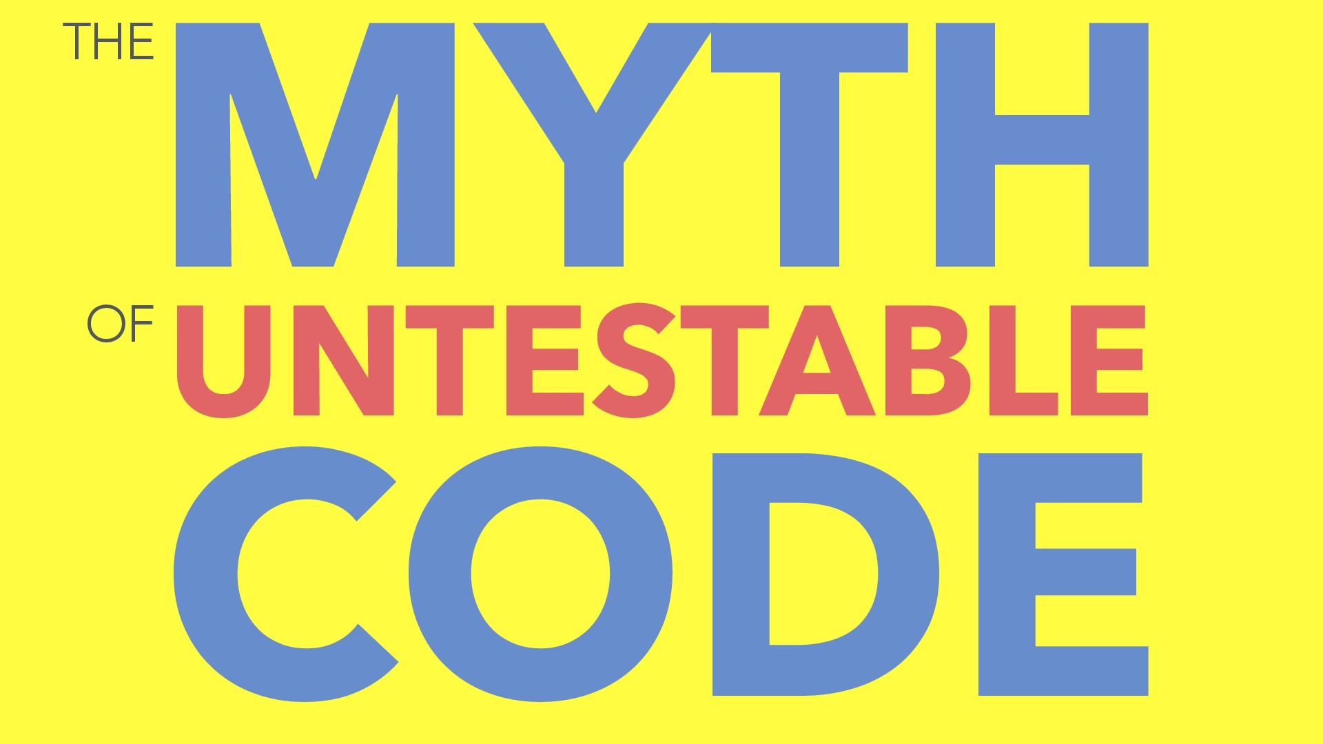 The Myth of Untestable Code @ ScotlandPHP 2017
