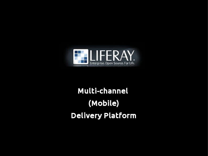 Liferay Multi-channel (mobile) delivery platform
