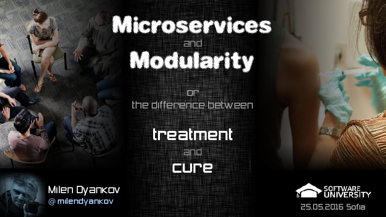 Microservices and Modularity or the difference between treatment and cure!