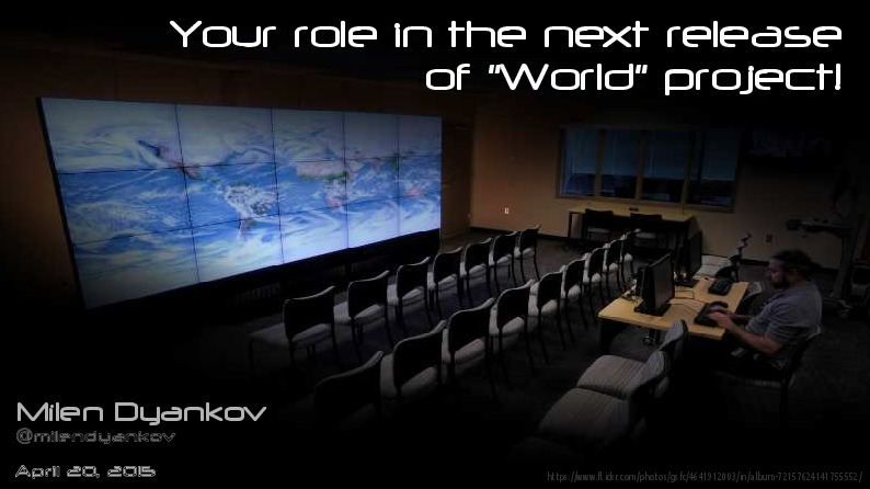"Your role in the next release of ""World"" project"
