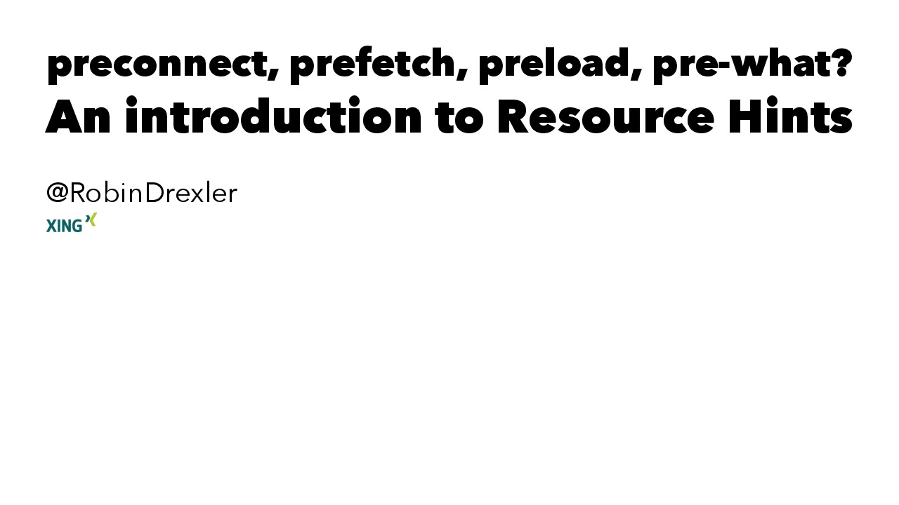 preconnect, prefetch, preload, pre-what?-An introduction to Resource Hints