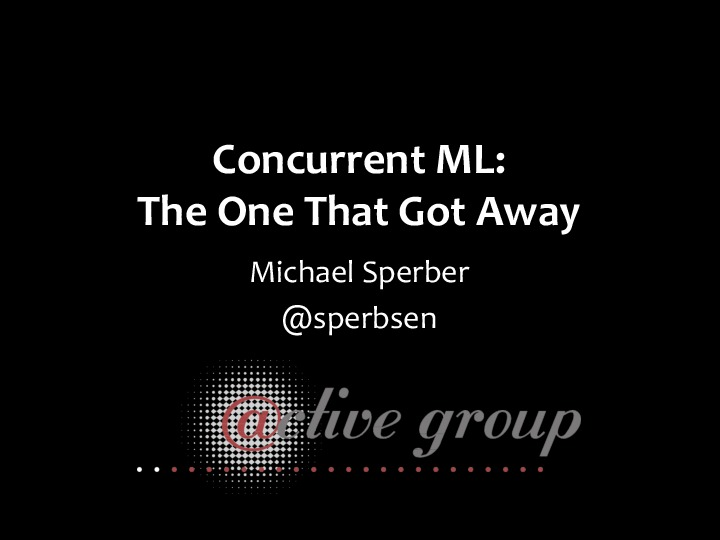 Concurrent ML: The One That Got Away