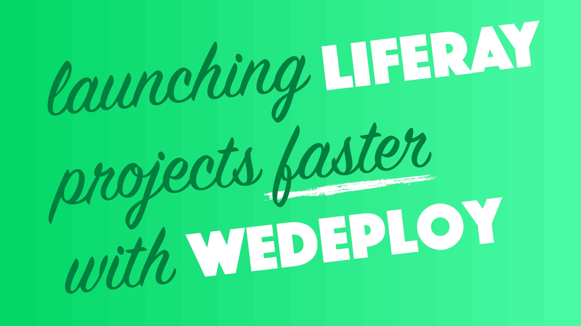 Launching Liferay Projects Faster with WeDeploy