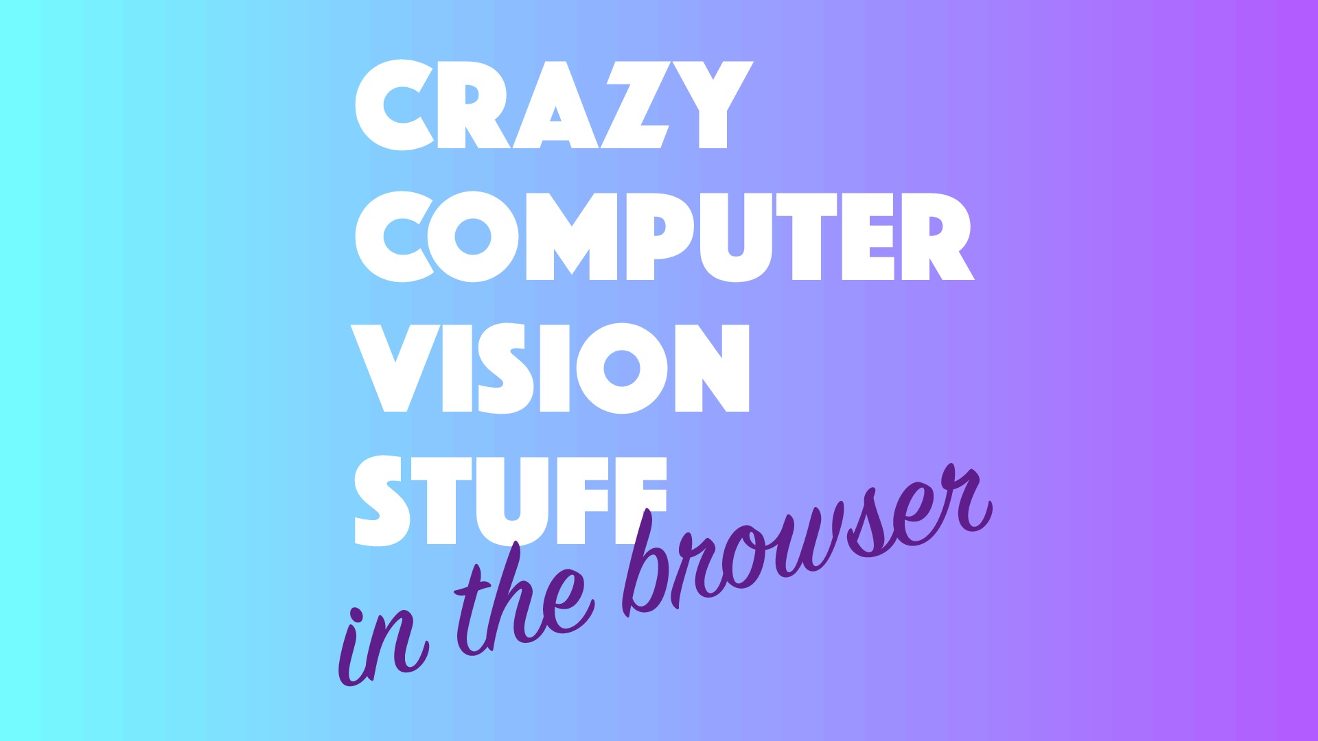 Crazy computer vision stuff in the browser