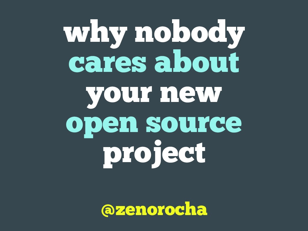 Why nobody cares about your new open source project