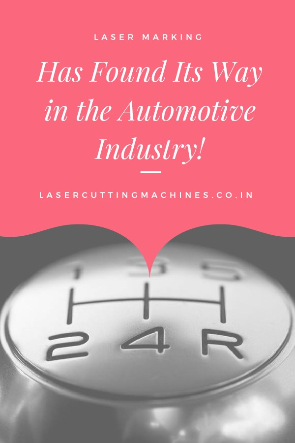 Laser Marking Has Found Its Way in the Automotive Industry