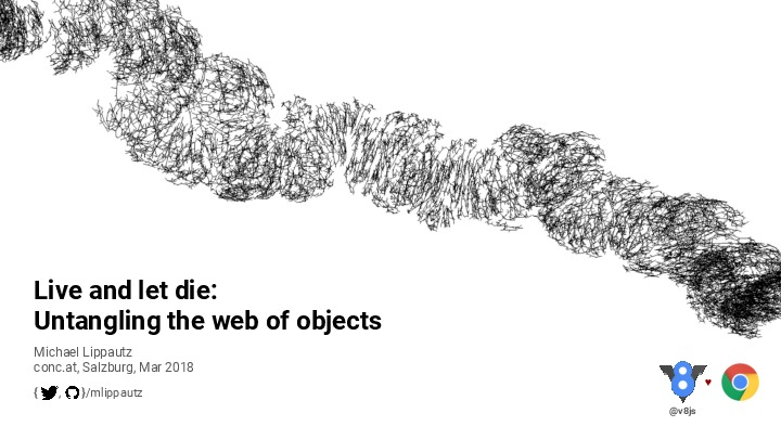 Live and let die: Untangling the web of objects