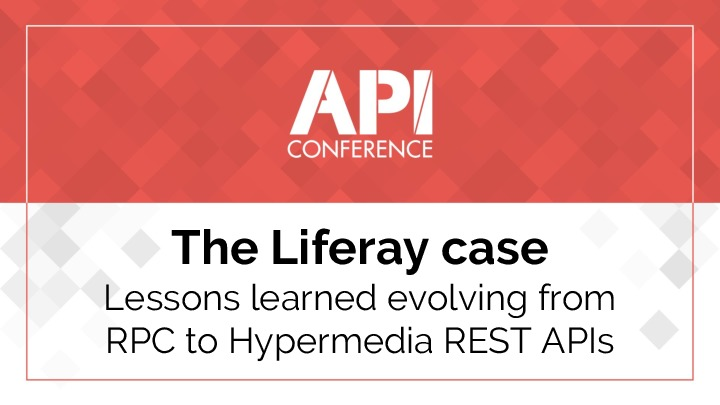 The liferay case: lessons learned evolving from RPC to Hypermedia REST APIs