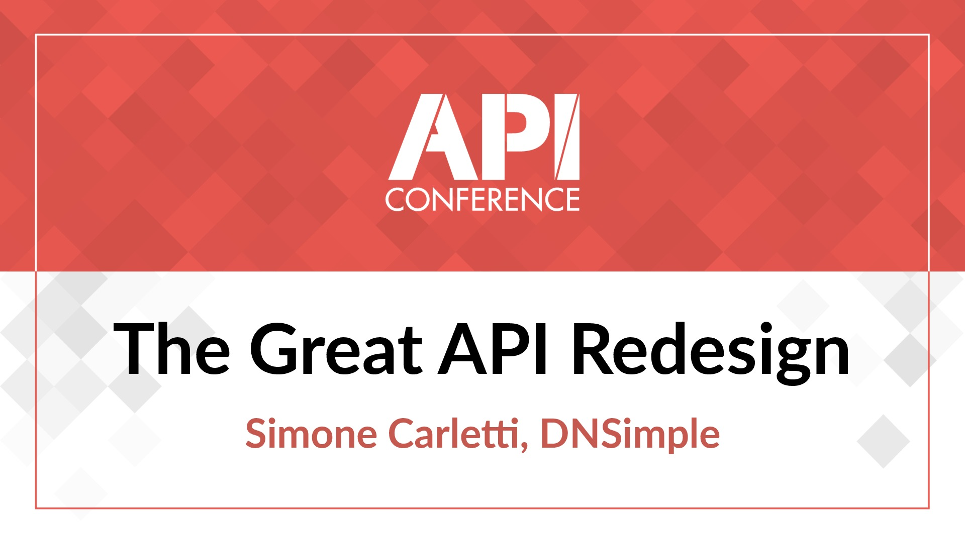 The Great API Redesign (API Conference 2018)