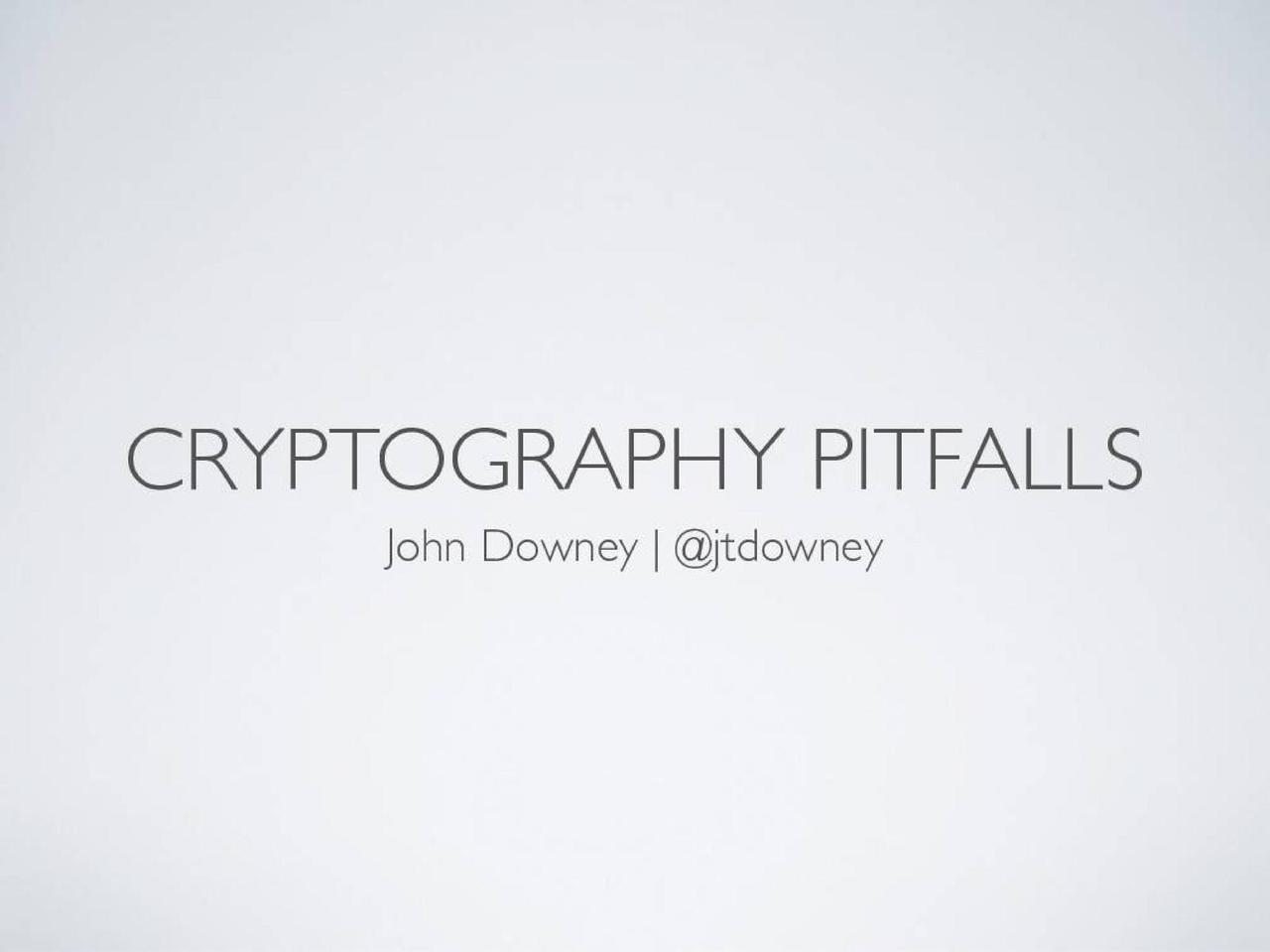 Cryptography Pitfalls at OSCON 2013
