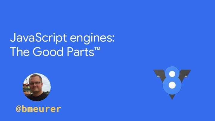 JavaScript engines: The Good Parts™