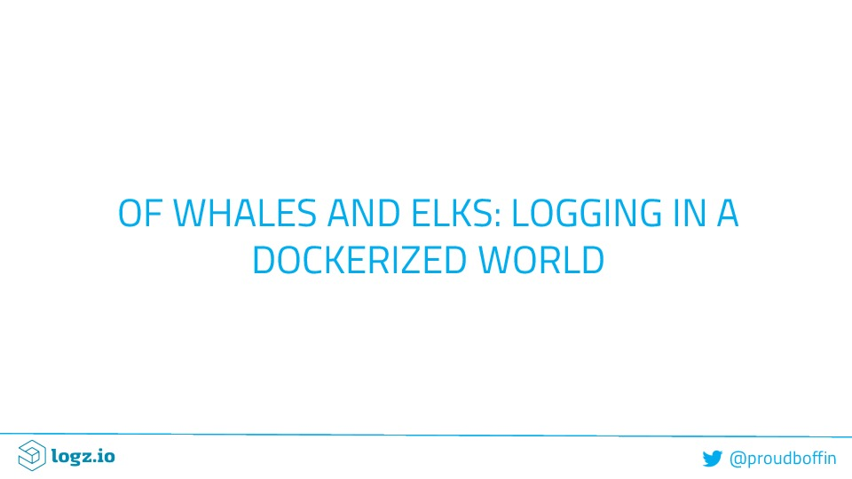 Of ELKS and Whales: Logging In a Dockerized World