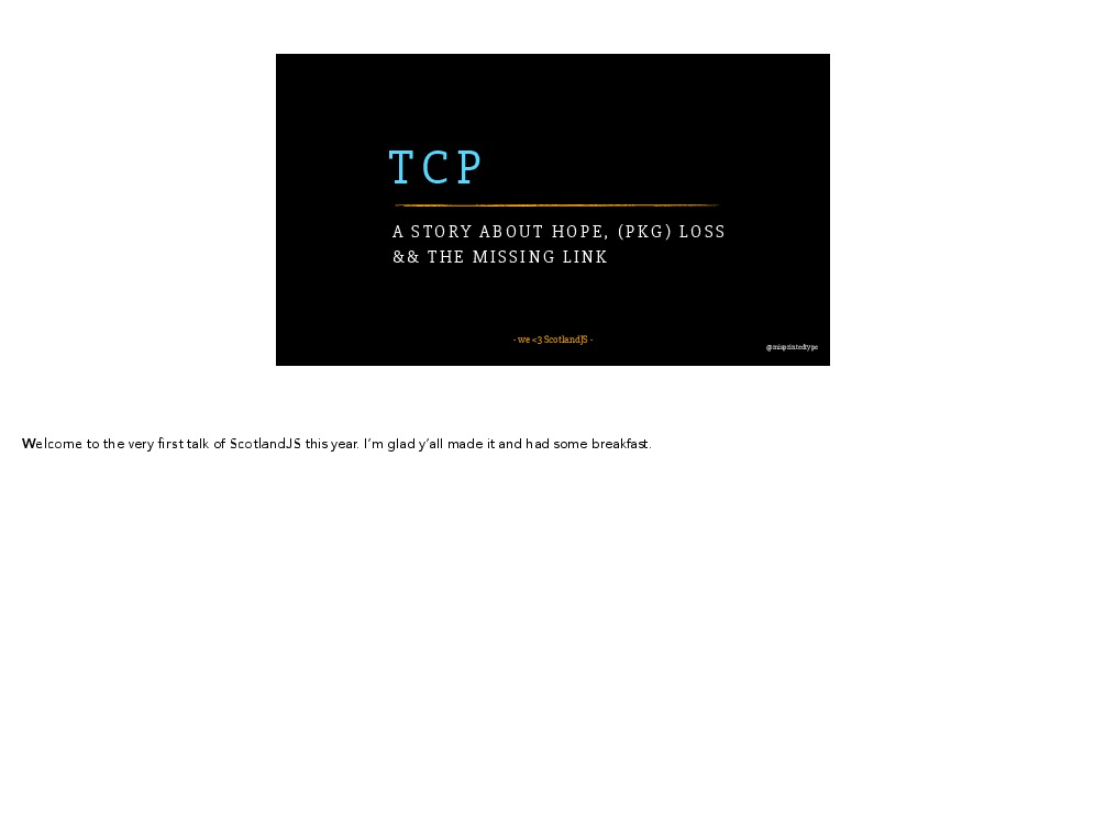 TCP - A story about hope, (pkg) loss && the missing link