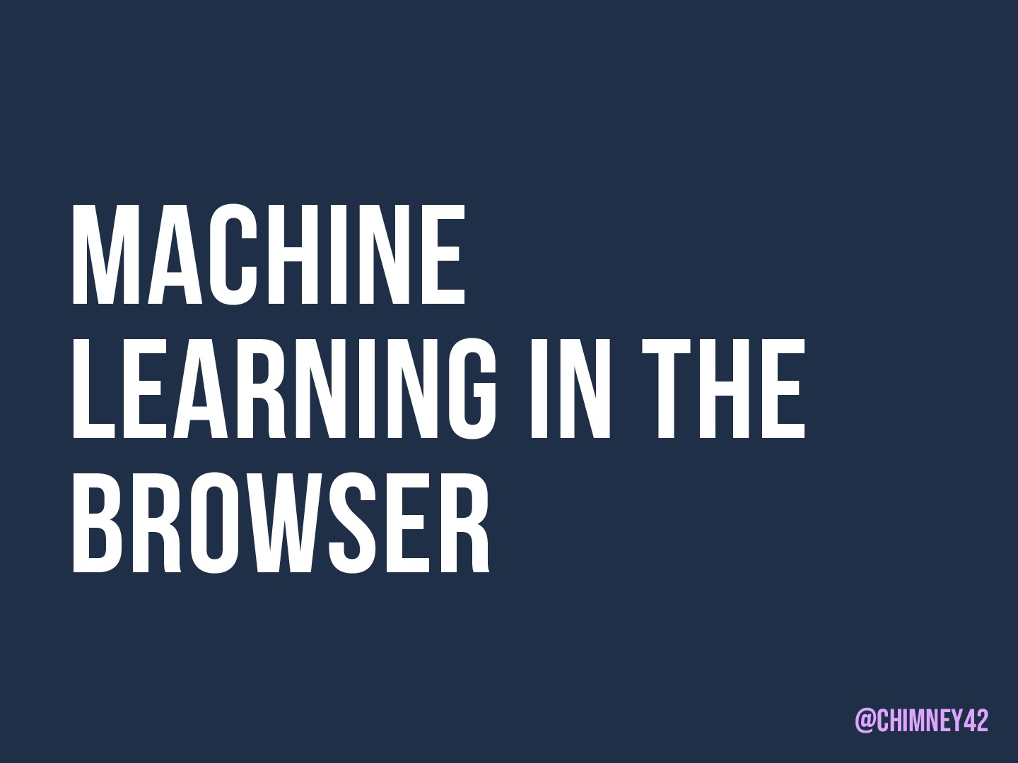 Machine Learning in the browser