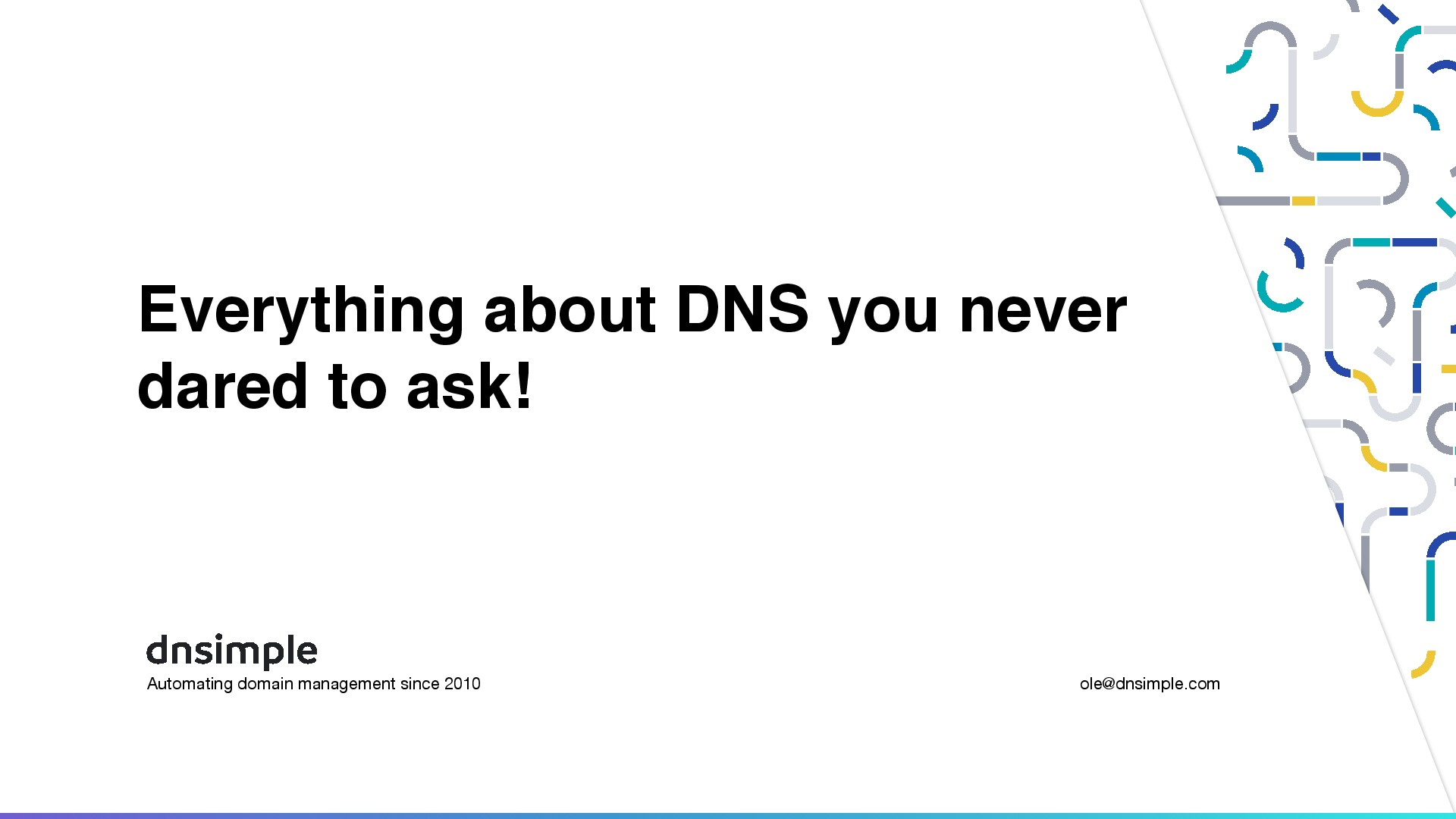 Everything about DNS you never dared to ask!