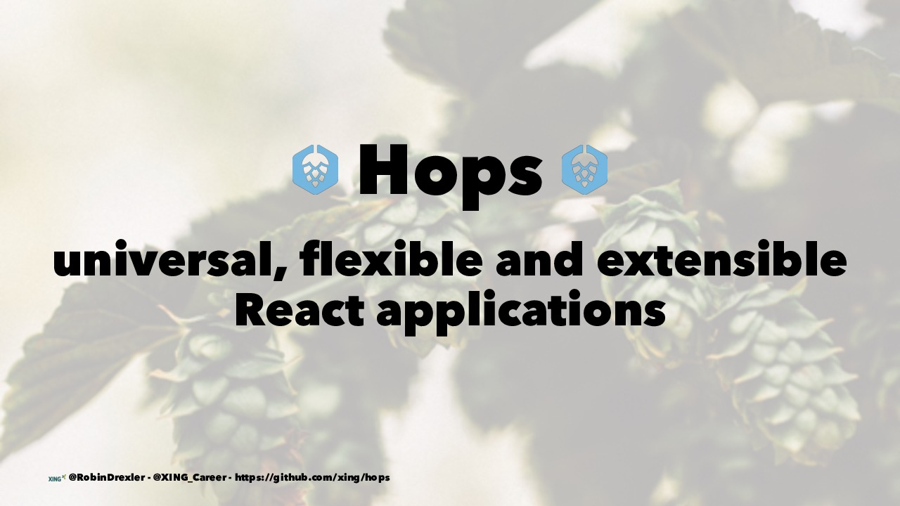 Hops - Universal flexible and extensible React applications