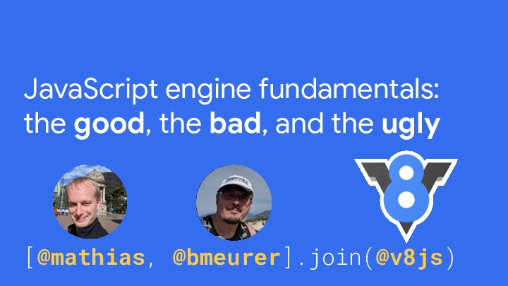 JavaScript engine fundamentals: the good, the bad, and the ugly