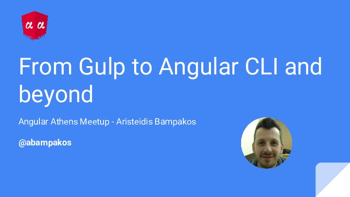 From Gulp to Angular CLI and beyond