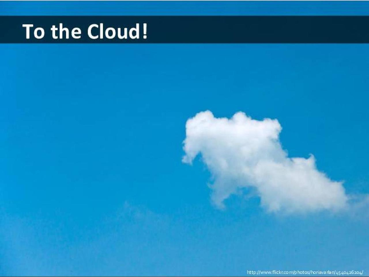 To the Cloud!
