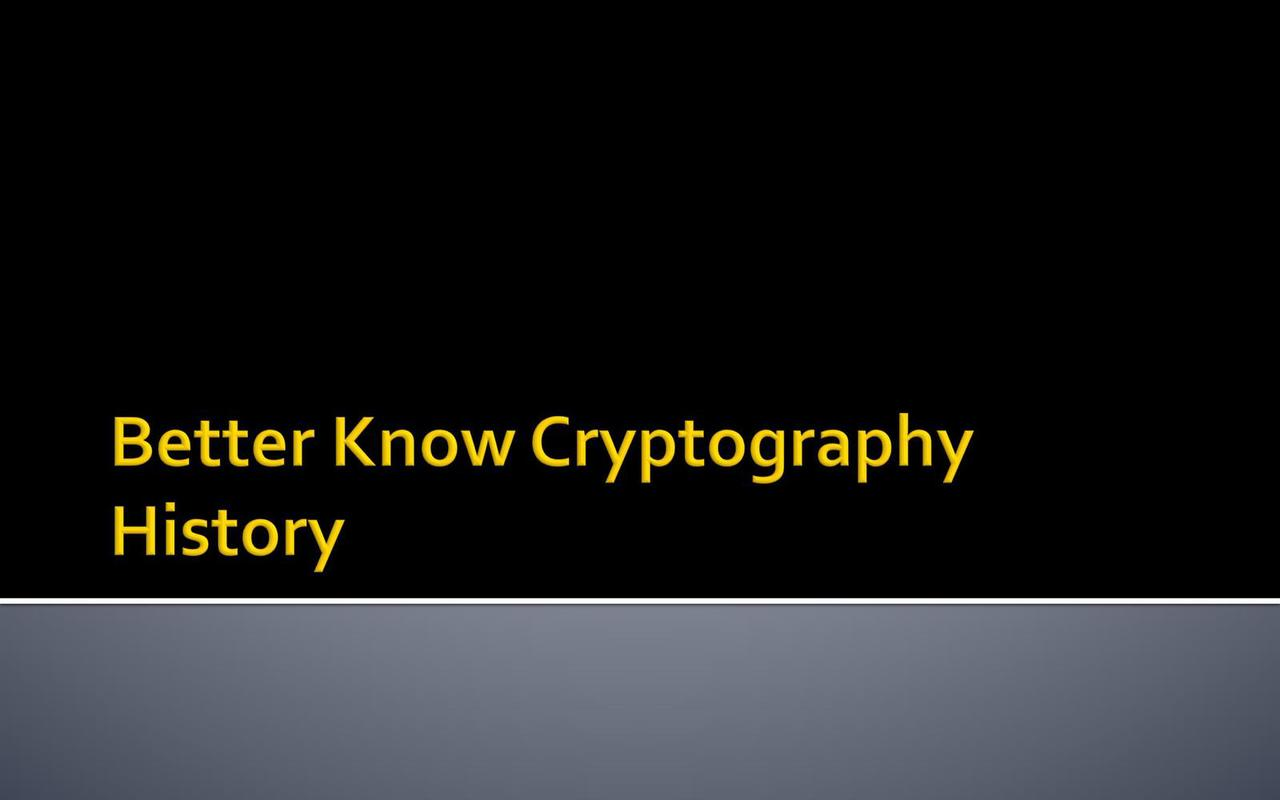 Better Know Cryptography History