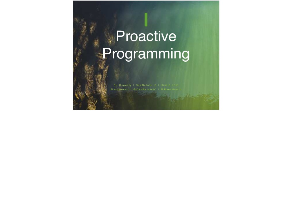Proactive Programming