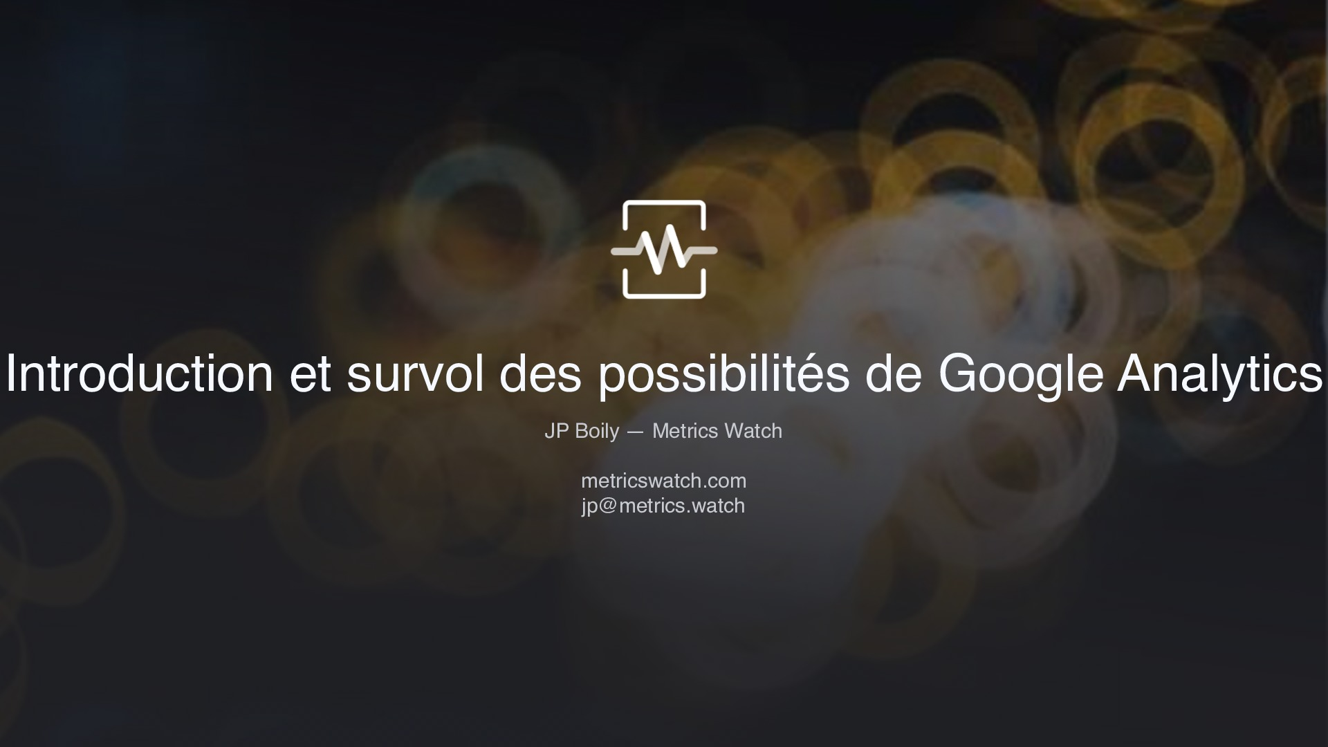 (CÉGEP Jonq) Introduction et survol des possibilités de Google Analytics