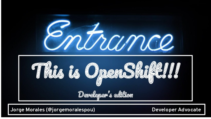 This is OpenShiift - Developer Edition (July 19)