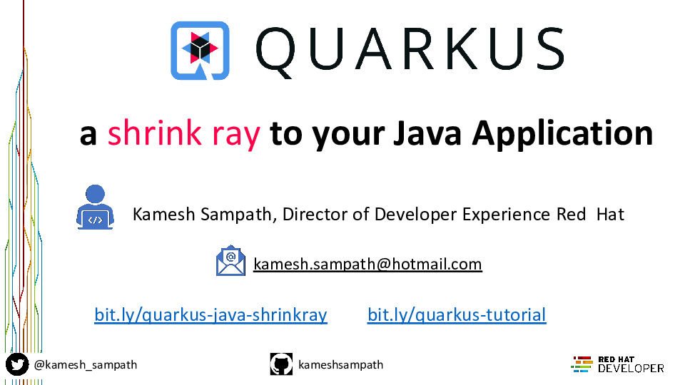 Quarkus - a shrink ray to your Java Application