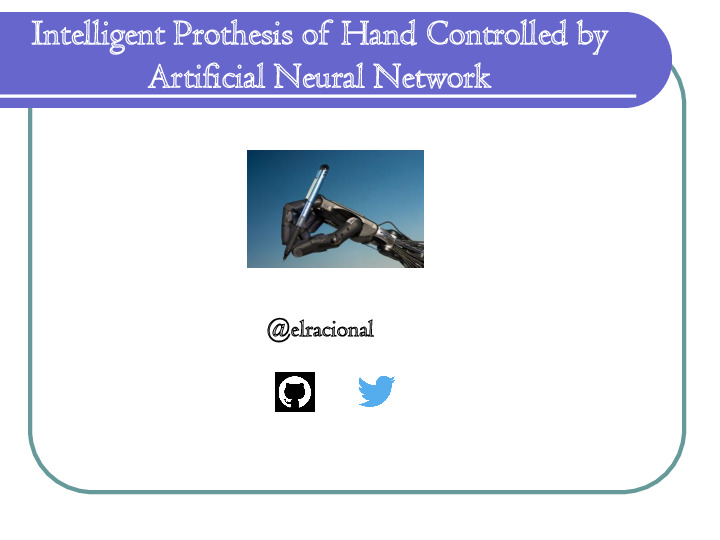 Intelligent Prothesis Controlled by Artificial Neural Network