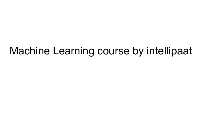 Machine Learning course by intellipaat