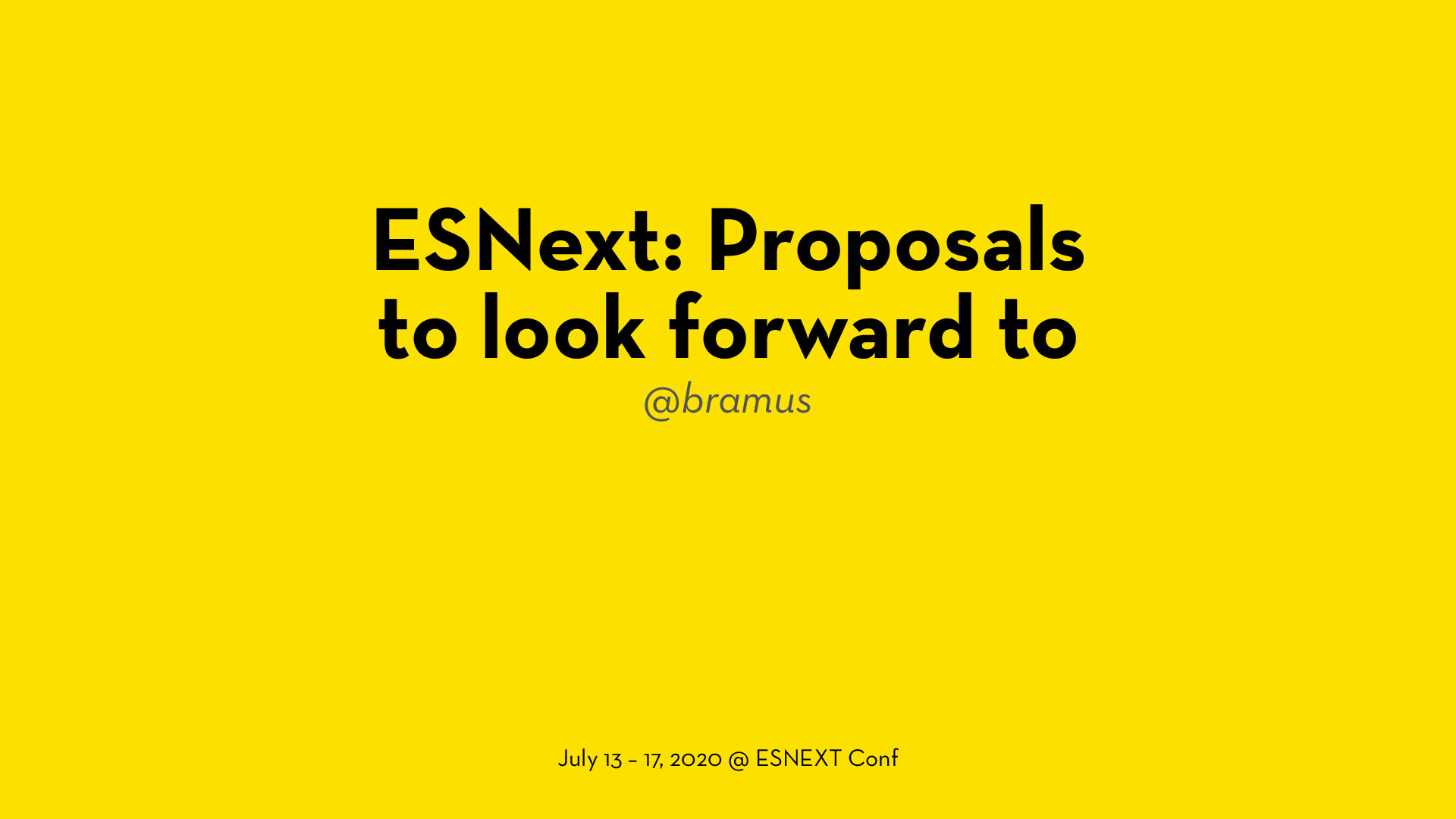 ESNext: Proposals to look forward to (2020.07.13 @ ESNEXT Conf)