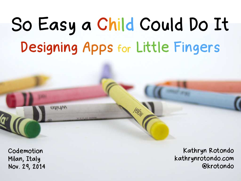 So Easy a Child Could Do It: Designing Mobile Apps for Kids