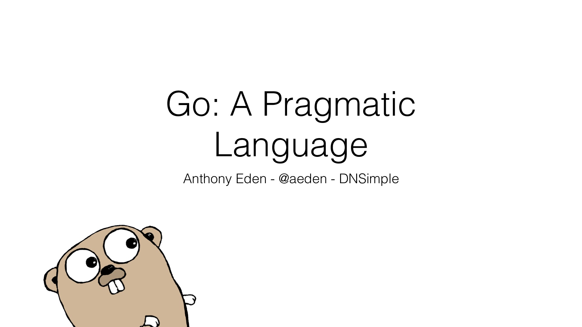Go: A Pragmatic Language