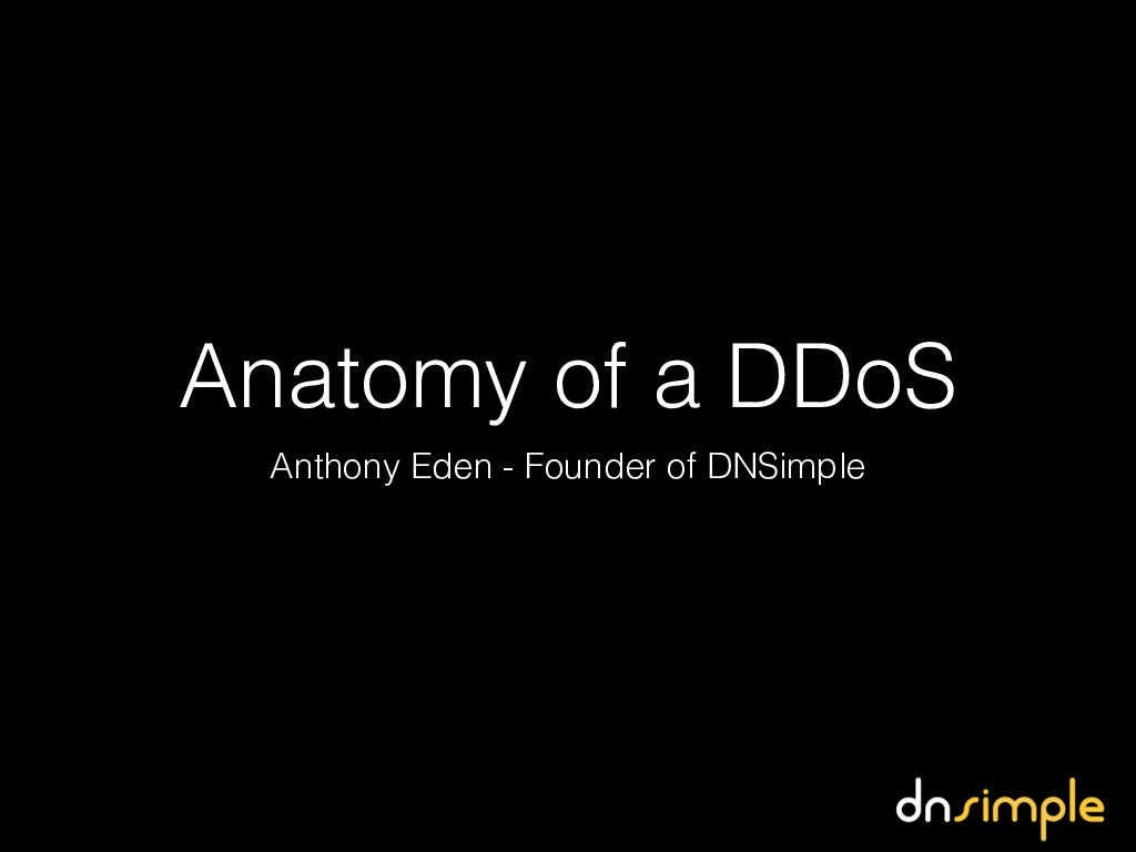 Anatomy of a DDoS