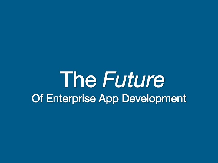 The Future of Enterprise App Development