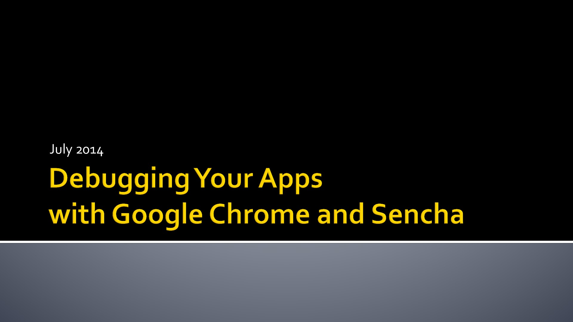 Debugging your Apps with Google Chrome and Sencha