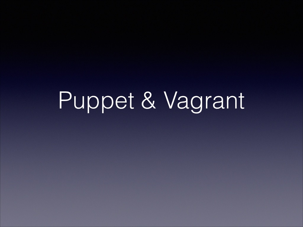 Puppet & Vagrant Intro
