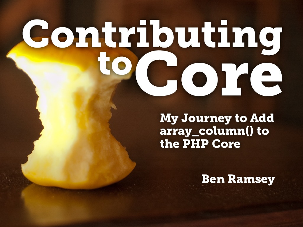 Contributing to Core: My Journey to Add array_column() to the PHP Core (Lon